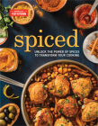 Spiced: Unlock the Power of Spices to Transform Your Cooking Cover Image