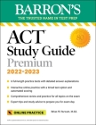 ACT Premium Study Guide: with 6 practice tests (Barron's Test Prep) Cover Image