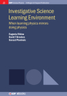 Investigative Science Learning Environment: When Learning Physics Mirrors Doing Physics (Iop Concise Physics) Cover Image