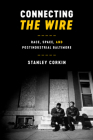 Connecting the Wire: Race, Space, and Postindustrial Baltimore Cover Image