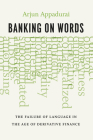 Banking on Words: The Failure of Language in the Age of Derivative Finance Cover Image
