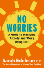 No Worries: A Guide to Releasing Anxiety and Worry Using CBT Cover Image