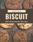 365 Homemade Biscuit Recipes: A Highly Recommended Biscuit Cookbook Cover Image
