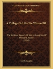 A College Girl On The Wilson Bill: The Brilliant Speech Of Gail H. Laughlin, Of Portland, Maine (1894) Cover Image