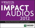 Wiley CPA Exam Review 2012 Impact Audios: Business Environment and Concepts Cover Image