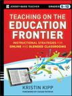 Teaching on the Education Frontier: Instructional Strategies for Online and Blended Classrooms Grades 5-12 (Jossey-Bass Teacher) Cover Image