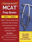 MCAT Prep Books 2021-2022: MCAT Study Guide 2021 and 2022 with Practice Test Questions for the Medical College Admission Test [4th Edition] Cover Image