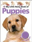 My Little Noisy Book of Puppies Cover Image