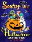 Scary Night Halloween Coloring Book Cute Edition: Kids and Adults Coloring Book Featuring Fun and Stress Relief New Edition 2019 Cover Image