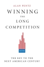 Winning the Long Competition: The Key to the Next American Century Cover Image