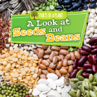 A Look at Seeds and Beans (Parts of a Plant) Cover Image