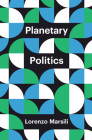 Planetary Politics: A Manifesto (Theory Redux) Cover Image