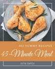 365 Yummy 45-Minute Meal Recipes: Best Yummy 45-Minute Meal Cookbook for Dummies Cover Image