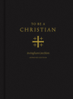 To Be a Christian: An Anglican Catechism (Approved Edition) Cover Image