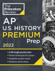 Princeton Review AP U.S. History Premium Prep, 2022: 6 Practice Tests + Complete Content Review + Strategies & Techniques (College Test Preparation) Cover Image
