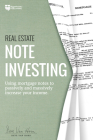 Real Estate Note Investing: Using Mortgage Notes to Passively and Massively Increase Your Income Cover Image