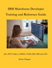 IBM Mainframe Developer Training and Reference Guide Cover Image