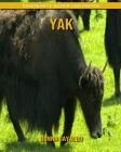 Yak: Sagenhafte Bilder und Fakten Cover Image