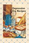 Depression Era Recipes Cover Image