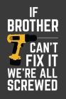 If Brother Can't Fix It We're All Screwed: Rodding Notebook Cover Image