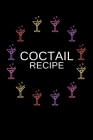 Coctail Recipe: Coctail Journal To Record Your Recipes, Organizer For Rating Tasting Drinks, Craft Coctail Book (6x9, 110 Pages) Cover Image