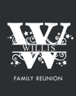 Willis Family Reunion: Personalized Last Name Monogram Letter W Family Reunion Guest Book, Sign In Book (Family Reunion Keepsakes) Cover Image