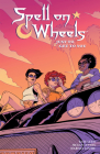 Spell on Wheels Volume 2: Just to Get to You Cover Image