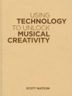 Using Technology to Unlock Musical Creativity Cover Image