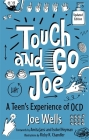 Touch and Go Joe, Updated Edition: A Teen's Experience of Ocd Cover Image