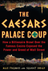 The Caesars Palace Coup: How a Billionaire Brawl Over the Famous Casino Exposed the Power and Greed of Wall Street Cover Image