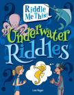 Underwater Riddles (Riddle Me This!) Cover Image
