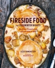 Fireside Food for Cold Winter Nights: More than 75 comforting and warming recipes Cover Image