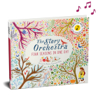 The Story Orchestra: Four Seasons in One Day: Press the Note to Hear Vivaldi's Music Cover Image