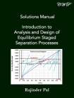 Solutions Manual: Introduction to Analysis and Design of Equilibrium Staged Separation Processes (Chemical Engineering) Cover Image