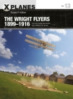"The Wright Flyers 1899–1916: The kites, gliders, and aircraft that launched the ""Air Age"" (X-Planes) Cover Image"