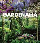Gardenalia: Creating the Stylish Garden Cover Image