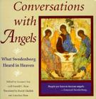 CONVERSATIONS WITH ANGELS: WHAT SWEDENBORG HEARD IN HEAVEN Cover Image