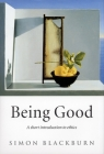 Being Good: A Short Introduction to Ethics Cover Image