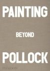 Painting Beyond Pollock Cover Image