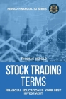 Stock Trading Terms - Financial Education Is Your Best Investment Cover Image