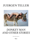 Juergen Teller: The Donkey Man and Other Strange Tales Cover Image