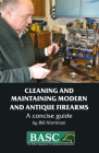 Cleaning and Maintaining Modern and Antique Firearms: A Concise Guide Cover Image