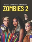 Zombies 2 coloring book: Coloring book for Kids and adults of the movie Zombie 2 Cover Image