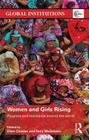 Women and Girls Rising: Progress and Resistance Around the World (Global Institutions) Cover Image