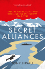 Secret Alliances: Special Operations and Intelligence in Norway 1940-1945 Cover Image