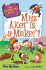 My Weirder-est School #8: Miss Aker Is a Maker! Cover Image