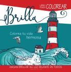 Brilla- Libro de Colorear, Shine - Coloring Book: Hagan Drillar Su Luz Delante de Todos Cover Image