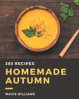 365 Homemade Autumn Recipes: The Best-ever of Autumn Cookbook Cover Image