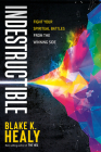 Indestructible: Fight Your Spiritual Battles from the Winning Side Cover Image