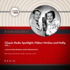 Classic Radio Spotlight: Fibber McGee and Molly, Vol. 1 Lib/E Cover Image